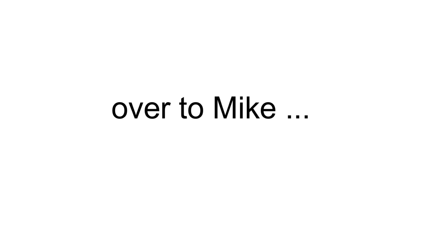 over to Mike ... <p>