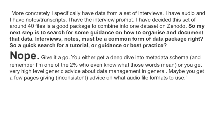 """More concretely I specifically have data from a set of interviews. I have audio and 