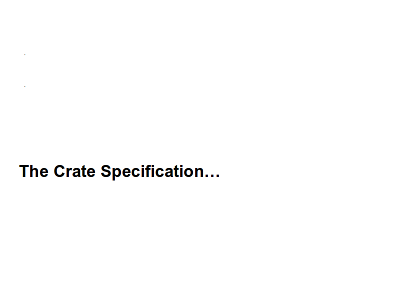 The Crate Specification…